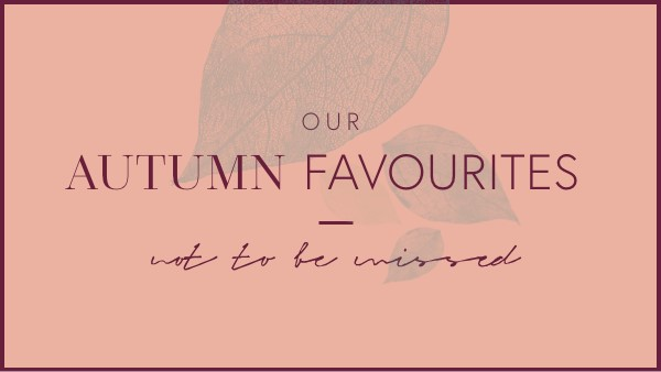 Autumn Event Favourites