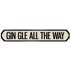 Gin Gle All The Way Plaque