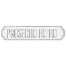 Prosecho Ho Ho Plaque