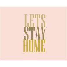 Lets Stay Home Framed Print